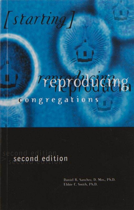 Starting Reproducing Congregations Second Edition
