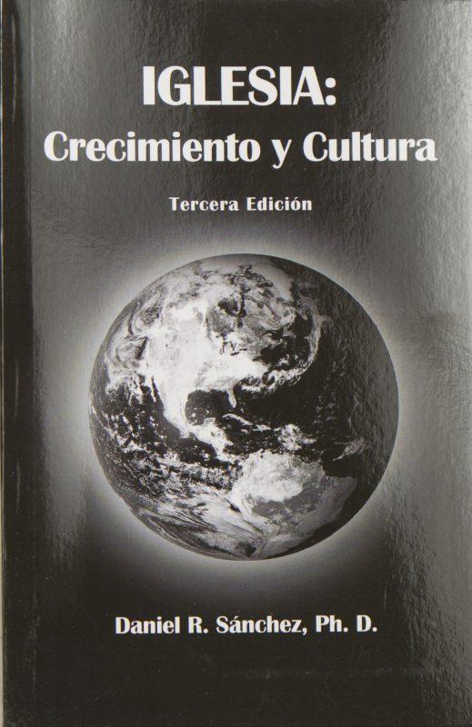 Iglesia: Crecimiento Y Cultura Tercera Edición