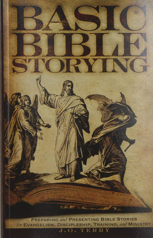 Basic Bible Storying: Preparing and Presenting Bible Stories for Evangelism, Discipleship, Training and Ministry
