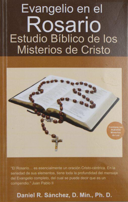 Evangelio en el Rosario Estudio Biblico de los Misterios de Christo (Spanish Edition)