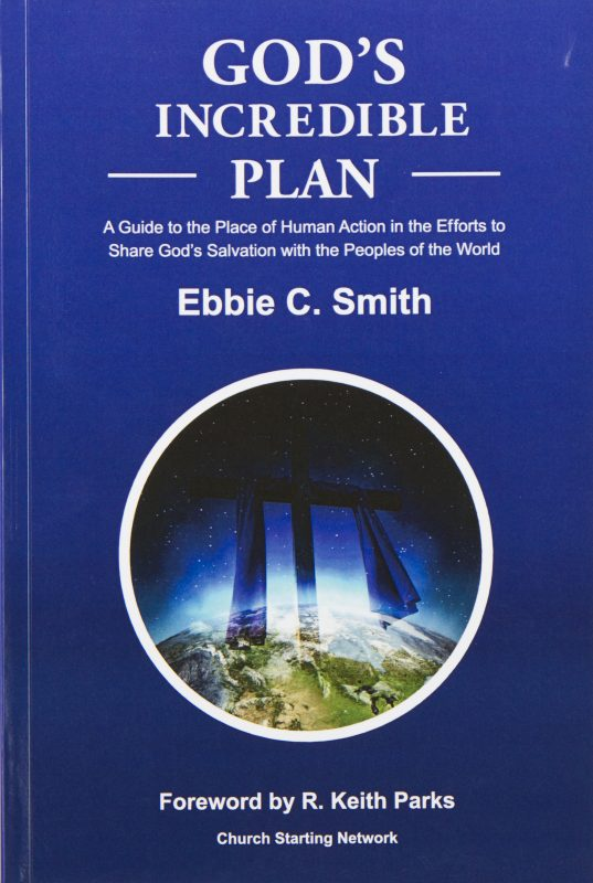 God's Incredible Plan: A Guide for Understanding the Place of Human Efforts in God's Redemptive Purpose for Humankind