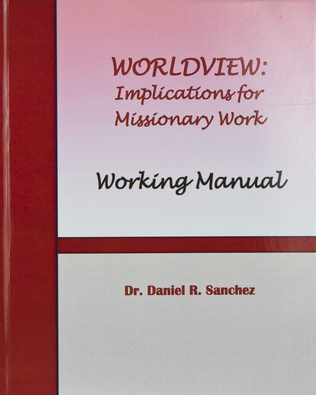 Worldview: Implications for Missionary Work Working Manual