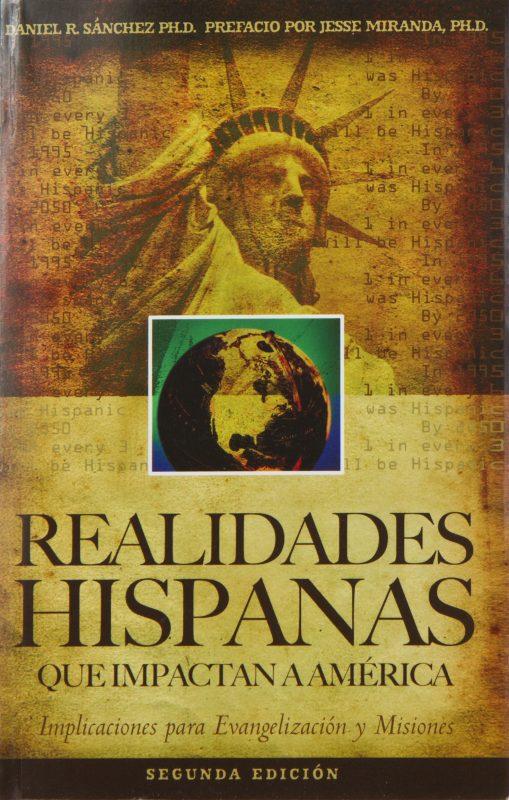 Realidades Hispanas Que Impactan A América: Implicaciones para la evangelización y misiones (Spanish Edition)