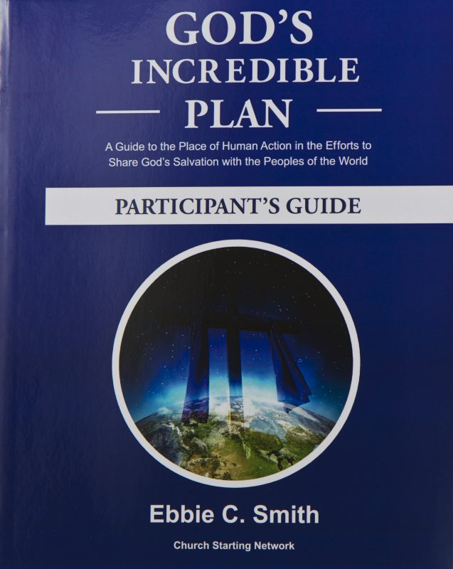 God's Incredible Plan Participant's Guide: A Guide to the Place of Human Action in the Efforts to Share God's Salvation with all the Peoples of the world