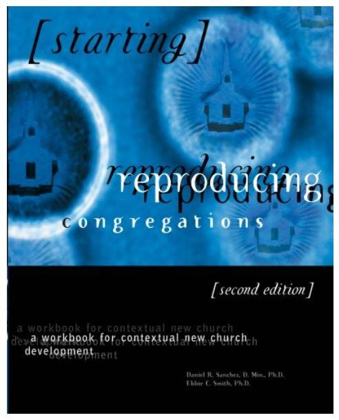 Starting Reproducing Congregations: A Workbook for Contextual New Church Development