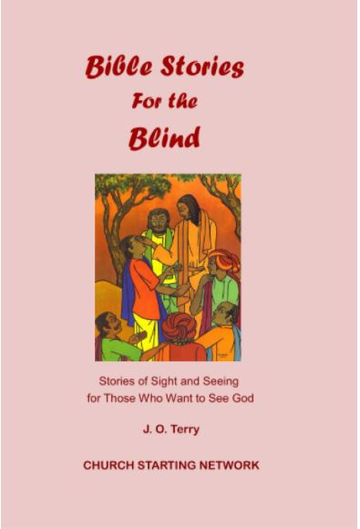 Bible Stories For the Blind: Selected Bible Stories for the Blind: Stories of Healing for the Blind to See; and Warning the Seeing Who See, but do not Perceive