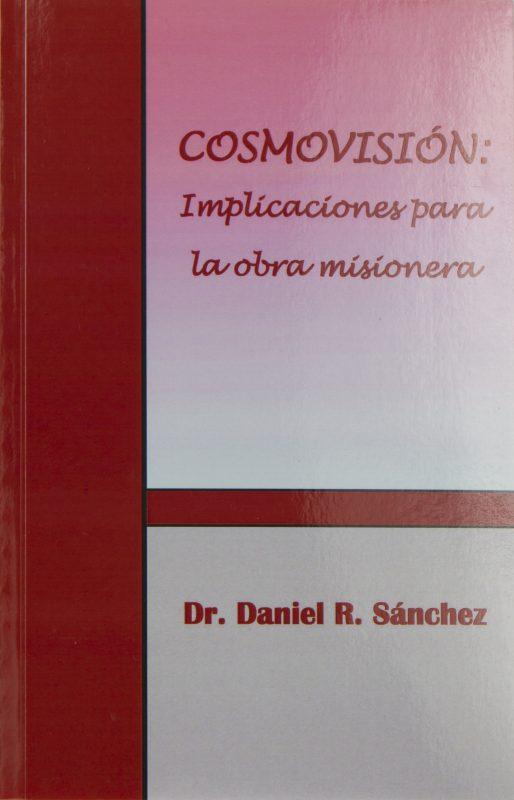 COSMOVISIÓN: Implicaciones para la obra misionera